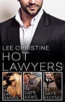 Hot Lawyers: The Lee Christine Collection/in Safe Hands/in Safe Arms/in Safe Keeping