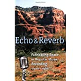 Echo and Reverb: Fabricating Space in Popular Music Recording, 1900-1960