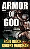Armor of God, Paul Block and Robert Vaughan, 0765351854