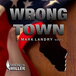 Wrong Town: A Mark Landry Novel Hörbuch