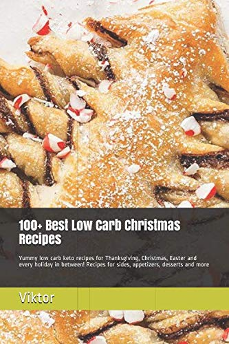 100+ Best Low Carb Christmas Recipes: Yummy low carb keto recipes for Thanksgiving, Christmas, Easter and every holiday in between! Recipes for sides, appetizers, desserts and more by viktor