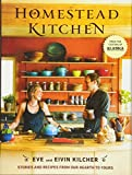 img - for Homestead Kitchen: Stories and Recipes from Our Hearth to Yours book / textbook / text book
