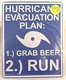 Hurricane Evacuation Plan: 1 Grab Beer 2 Run Tin Sign for Bar, Man Cave, Garage