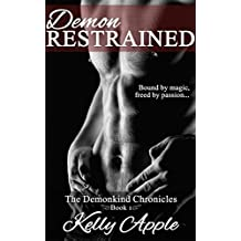 Demon Restrained (The Demonkind Chronicles Book 1)