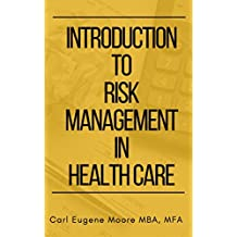 Introduction to Risk Management in Health Care