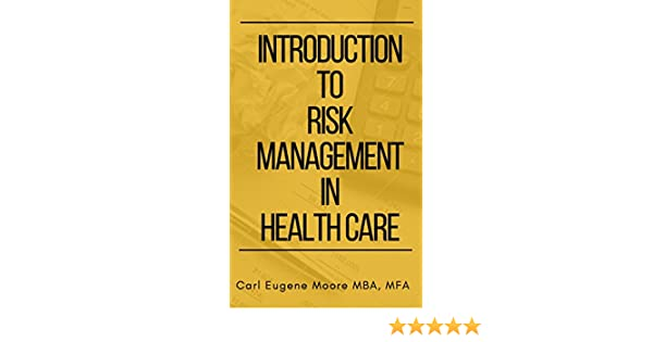 Introduction to risk management in health care kindle edition by introduction to risk management in health care kindle edition by carl eugene moore professional technical kindle ebooks amazon fandeluxe Image collections