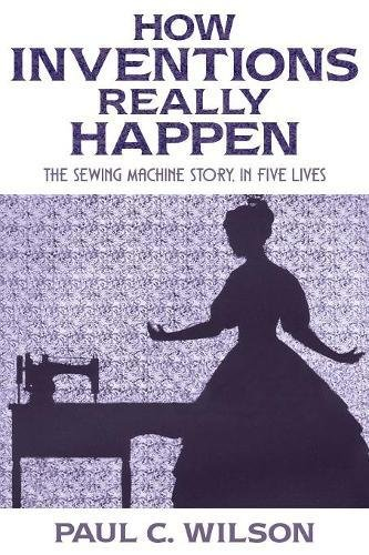 Download How Inventions Really Happen: The Sewing Machine Story, in Five Lives pdf