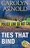 Ties that Bind (Detective Madison Knight Series) by  Carolyn Arnold in stock, buy online here