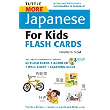 Tuttle More Japanese for Kids Flash Cards Kit Ebook: [Includes 64 Flash Cards, Downloadable Audio, Wall Chart & Learning Guide] (Tuttle Flash Cards)