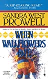 When Wallflowers Die, Sandra West Prowell, 0553569708