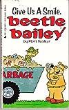 Give Us a Smile, Beetle Bailey, Mort Walker, 0515098612