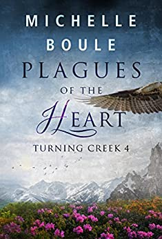 Plagues of the Heart (Turning Creek 4) by [Boule, Michelle]