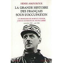 La grande histoire des Français sous l'Occupation - Tome 4: Un printemps de mort et d'espoir - Joies et douleurs du peuple libéré - septembre 1943 - août 1944