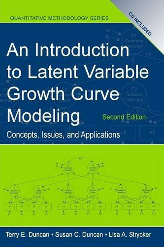An Introduction to Latent Variable Growth Curve Modeling: Concepts, Issues, and Application, Second Edition (Quantitative Methodology Series) (Curve Latent Growth)