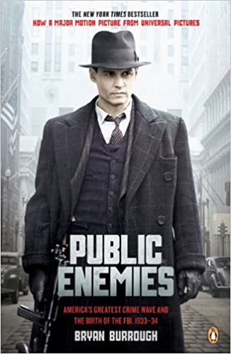 Public Enemies: America's Greatest Crime Wave and the Birth of the ...