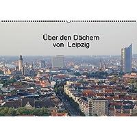 Über den Dächern von Leipzig (Wandkalender 2015 DIN A2 quer): Luftbilder von Leipzig (Monatskalender, 14 Seiten)