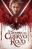 La sombra del cuervo rojo: Volumen 1: Volume 1