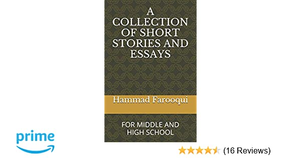 Science Essay Ideas A Collection Of Short Stories And Essays For Middle And High School  Hammad Farooqui  Amazoncom Books Science Essays Topics also Sample High School Admission Essays A Collection Of Short Stories And Essays For Middle And High School  Examples Of Essay Proposals