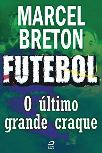 Futebol - O último craque (Contos do Dragão) (Portuguese Edition)