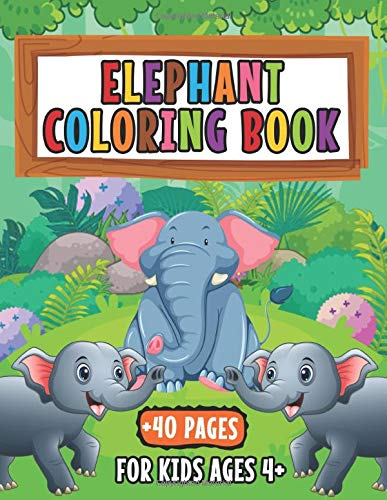 Elephant Coloring Book For Kids Ages 4 40 Elephant Coloring
