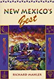 New Mexico's Best, Richard Mahler, 155591232X