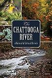 The Chattooga River: A Natural and Cultural History (Natural History)