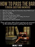 HOW TO PASS THE BAR EXAM: 7 Crucial Questions Answered about how to study for, and pass, the bar exam