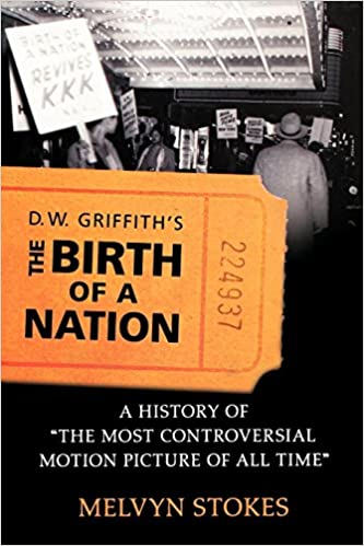 D W Griffith S The Birth Of A Nation A History Of The Most