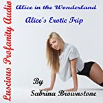 Alice in the Wonderland: Alice's Erotic Trip | Luscious Profanity,Sabrina Brownstone