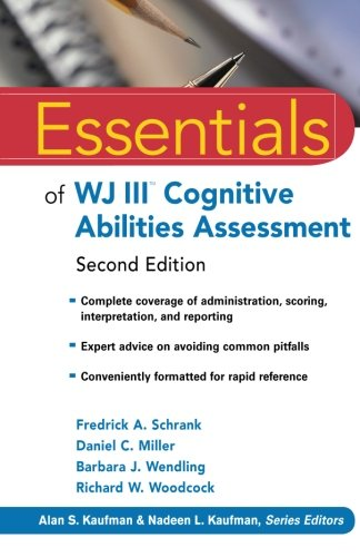Essentials of WJ III Cognitive Abilities Assessment 2nd Edition (Woodcock Johnson Iv Tests Of Cognitive Abilities)