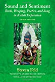 Sound and Sentiment: Birds, Weeping, Poetics, and Song in Kaluli Expression, 3rd edition with a new introduction by the author
