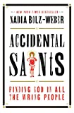 Accidental Saints: Finding God in All the Wrong