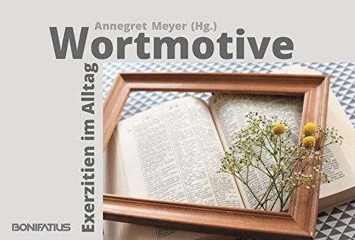 Wortmotive - Exerzitien im Alltag: Mappe mit 30 Karten