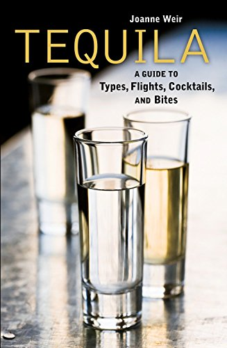 Tequila: A Guide to Types, Flights, Cocktails, and Bites