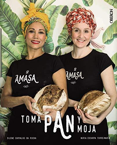 Toma pan y moja: Panes con personalidad y recetas para mojar (Libros Singulares) por Carvalho da Rocha, Silene,Escarpa Torre-Marín, Nuria