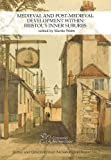 Medieval and Post-Medieval Development Within Bristol's Inner Suburbs, , 0955353440