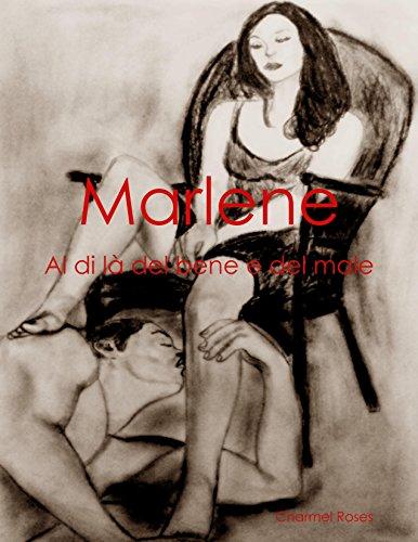 Marlene: Al di là del bene e del male (Italian Edition)