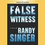 False Witness | Randy D Singer