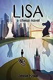 Lisa: A Chess Novel-Jesse Kraai