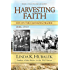 Harvesting Faith: Life on the Changing Prairie (Planting Dreams Series Book 3)
