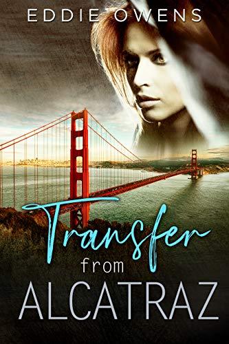 Book: TRANSFER FROM ALCATRAZ by Eddie Owens
