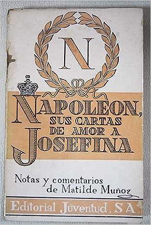 Cartas de amor de Napoleón a Josefina: Napoleón I.: Amazon ...