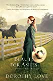 Beauty for Ashes, Dorothy Love, 1595549013