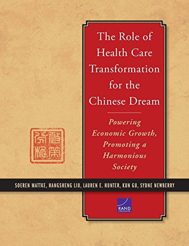 The Role Of Health Care Transformation For The Chinese Dream  Powering Economic Growth  Promoting A Harmonious Society