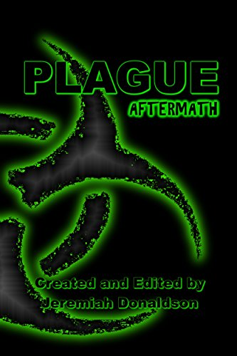 Plague: Aftermath by [Donaldson, Jeremiah, Bowman, Ginny, Michaud, Jenner, Shir-McDermott-Pour, Lyndsey, White, S.S., Wilson, Matthew]