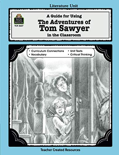 A Guide for Using The Adventures of Tom Sawyer in the Classroom: A Guide for Using in the Classroom (Literature Units) (The Adventures Of Tom Sawyer Comprehension Questions)