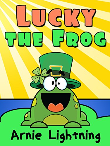 Books for Kids:LUCKY THE FROG (Bedtime Stories For Kids Ages 4-8): Short Stories for Kids, Kids Books, Bedtime Stories For Kids, Children Books, Early ... (Fun Time Series for Early Readers Book 7)