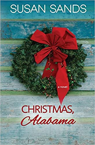 Alabama Christmas.Christmas Alabama Susan Sands 9781947636453 Amazon Com
