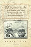 Hms Centurion 1733–1769 An Historic Biographical-Travelogue of One of Britain's Most Famous Warships and the Capture of the Nuestra Senora De Covadonga Treasure Galleon.
