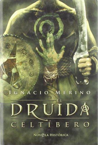 Druida celtibero, el (Novela Historica(la Esfera)) (Spanish Edition)